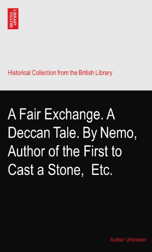 (A Fair Exchange. A Deccan Tale. By Nemo, Author of the First to Cast a Stone,? Etc.)