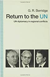 Return to the UN: UN Diplomacy in Regional Conflicts