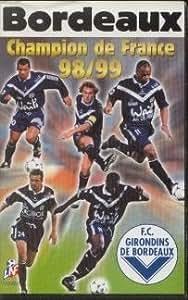 Championnat de France 98/99 : bordeaux [VHS]