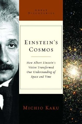 Einstein's Cosmos: How Albert Einstein's Vision Transformed Our Understanding of Space and Time (Great Discoveries) by Michio Kaku (2004-04-30)