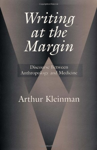 Writing at the Margin: Discourse Between Anthropology and Medicine (English Edition) por Arthur Kleinman