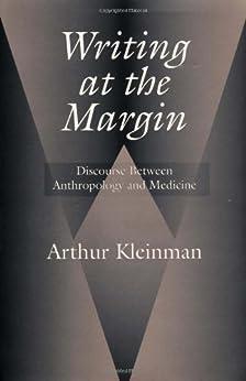 Writing at the margin arthur kleinmans eight