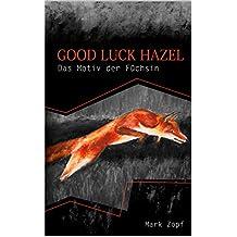 Good Luck Hazel: Das Motiv der Füchsin