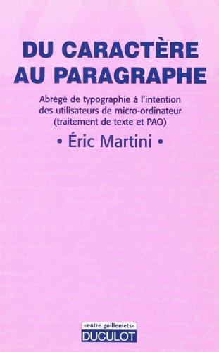 Du caractère au paragraphe. Abrégé de typographie à l'intention des utilisateurs de micro-ordinateur (traitement de texte et PAO)