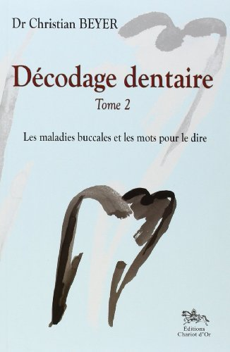 Dcodage dentaire Tome 2 de Dr Beyer Christian (15 mai 2009) Broch