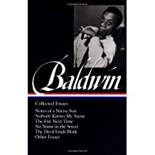 James Baldwin: Collected Essays: Notes of a Native Son / Nobody Knows My Name / The Fire Next Time / No Name in the Street / The Devil Finds Work (Library of America)