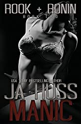 Manic: Rook and Ronin Book Two: Volume 2 by J A Huss (2014-11-10)