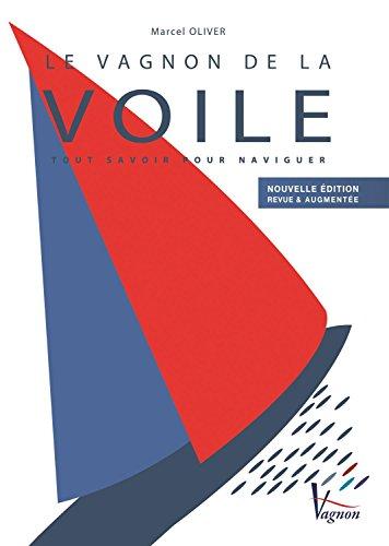 Descargar Libro Le Vagnon de la voile : Tout savoir pour naviguer de Marcel Olivier