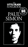 The Little Black Book: Paul Simon (Little Black Songbook)