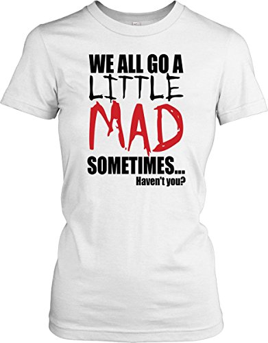 We All Go A Little Man Sometimes - Psycho Quote - Ladies T-Shirt - White - Small