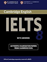 Cambridge IELTS 8 Students Book with Answers: Official Examination Papers from University of Cambridge ESOL Examinations (IELTS Practice Tests)