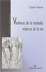violences de la maladie, violence de la vie by Marin Cl.