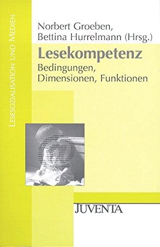 Lesekompetenz: Bedingungen, Dimensionen, Funktionen (Lesesozialisation und Medien)