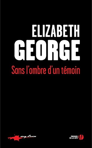 Sans l'ombre d'un témoin (SANG D ENCRE) par Elizabeth GEORGE