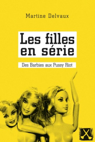 Les filles en série des barbies aux Pussy (Riot Serie)