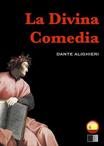 La Divina Comedia : el infierno, el purgatorio y el paraíso por Dante Alighieri