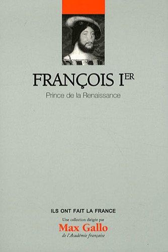 François 1er  - Volume 7. Prince de la renaissance par Didier Le Fur