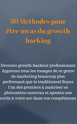 30 Méthodes pour être un as du growth hacking