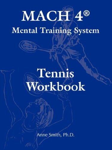 MACH 4? Mental Training System Tennis Workbook by Smith, Ph.D. Anne (2007) Paperback par Ph.D. Anne Smith