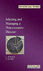Selecting and Managing a Non-executive Director (FT Management Briefings)