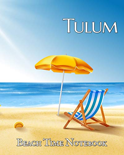 Beach Time Notebook: Keep Tulum on your desk to help focus on fiesta! This wide lined blank journal helps you plan your next vacation or capture the beautiful blue ocean! (Paradise Notebooks, Band 1) Margarita Cancun