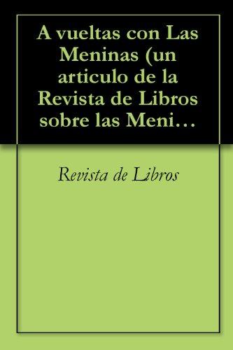 A vueltas con Las Meninas (un articulo de la Revista de Libros sobre las Meninas) por Revista de Libros