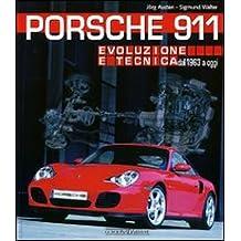 Porsche 911. Evoluzione e tecnica dal 1963 a oggi