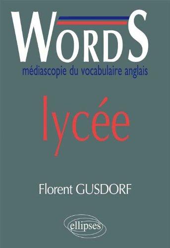 Words Lycée : Médiascopie du Vocabulaire Anglais par Florent Gusdorf