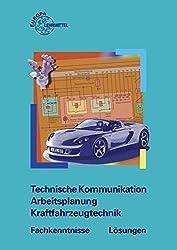 Technische Kommunikation Arbeitsplanung Kraftfahrzeugtechnik Fachkenntnisse Lösungen