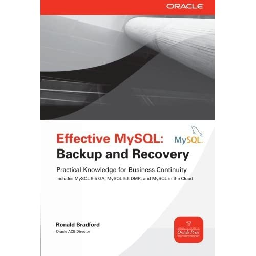 Effective MySQL Backup and Recovery (Oracle Press) by Ronald Bradford(2012-07-10)