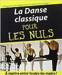 La Danse classique pour les nuls de S...