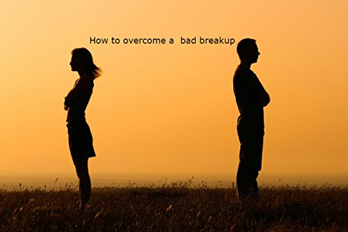 How to cope with a bad breakup