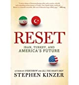 By Stephen Kinzer ( Author ) [ Reset: Iran, Turkey, and America's Future By Jun-2011 Paperback