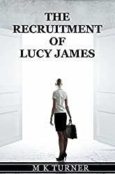 The Recruitment of Lucy James
