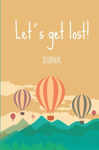 Lets get lost!: Wanderlust Journals