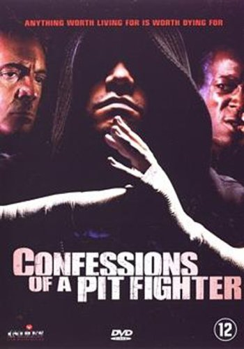 Confessions of a Pit Fighter [Holland Import]