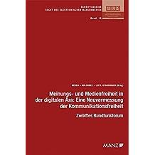 Meinungs- und Medienfreiheit in der digitalen Ära: 12. Rundfunkforum (Schriftenreihe Recht der elektronischen Massenmedien (REM))