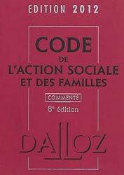Code de l'action sociale et des familles 2012, commenté - 8e éd.: Codes Dalloz Professionnels