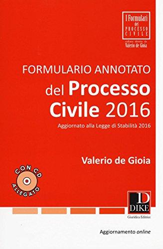 Formulario annotato del processo civile 2016. Con aggiornamento online. Con CD-ROM