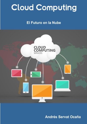 Cloud Computing. El Futuro en la Nube