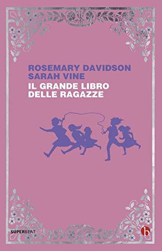 Il grande libro delle ragazze (Superbeat) por Rosemary Davidson