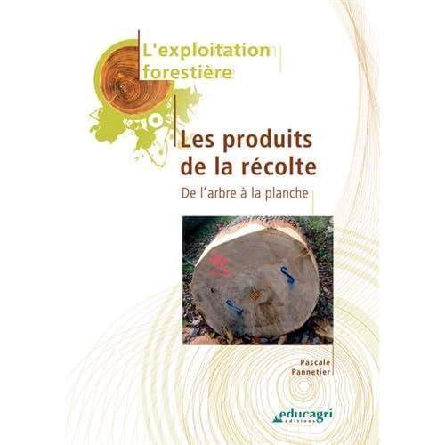 Les produits de la récolte : De l'arbre à la planche
