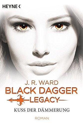 Kuss der Dämmerung: Black Dagger Legacy Band 1 - Roman