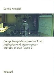 Computerspielanalyse konkret: Methoden und Instrumente - erprobt an Max Payne 2
