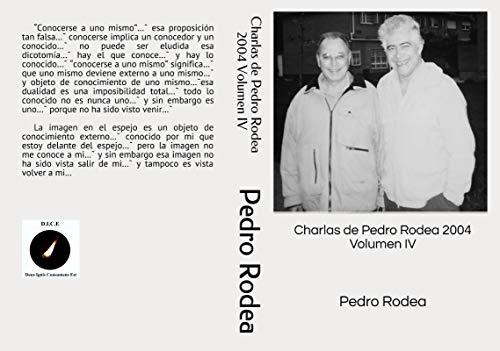 Charlas de Pedro Rodea 2004 Volumen IV (Charlas 2004 nº 4) por Pedro Rodea