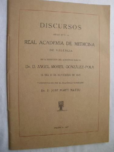 DISCURSOS LEÍDOS ANTE LA REAL ACADEMIA DE MEDICINA DE VALENCIA