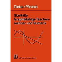 Starthilfe Graphikfähige Taschenrechner und Numerik (German Edition)