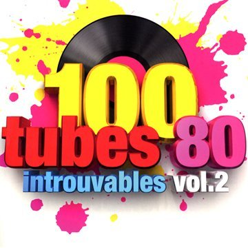 100 Tubes 80 introuvables Vol.2 (Coffret 5 CD)