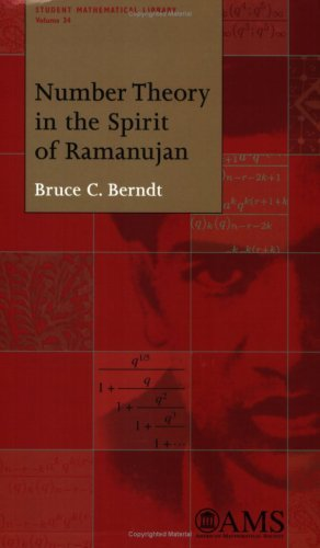 Number Theory in the Spirit of Ramanujan (Student Mathematical Library) by Bruce C. Berndt (2006-08-30)