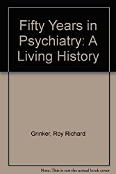 Fifty Years in Psychiatry: A Living History